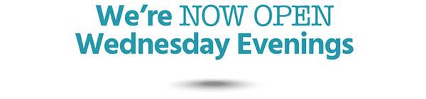 We're Now Open Wednesday Evenings