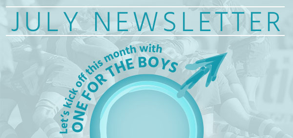 July Newsletter - one for the boys